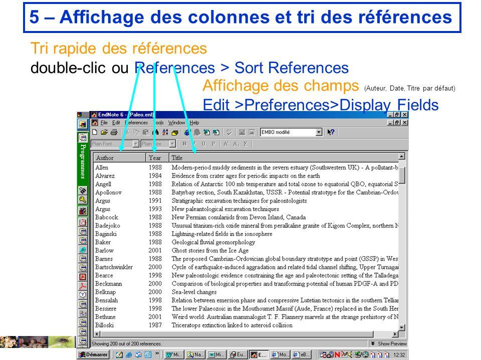 14 février 2008 Tri rapide des références double-clic ou References > Sort References Affichage des champs (Auteur, Date, Titre par défaut) Edit >Pref
