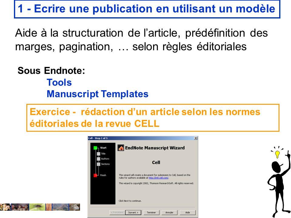 14 février 2008 Aide à la structuration de larticle, prédéfinition des marges, pagination, … selon règles éditoriales Sous Endnote: Tools Manuscript T