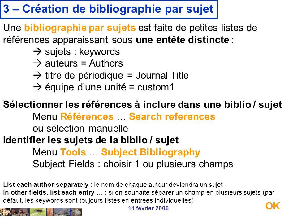 14 février 2008 3 – Création de bibliographie par sujet Une bibliographie par sujets est faite de petites listes de références apparaissant sous une e