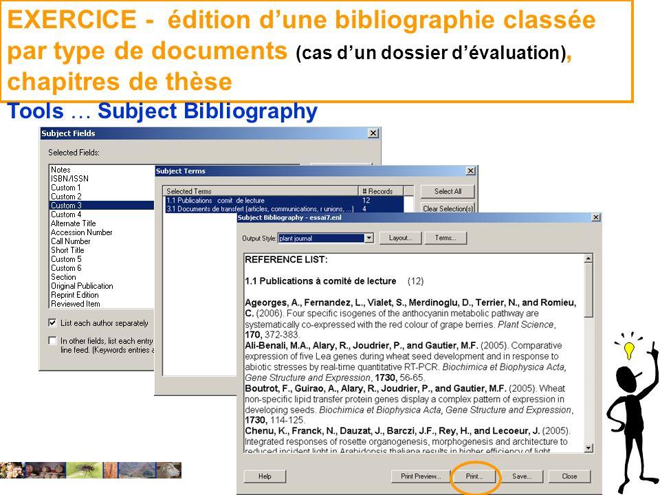 14 février 2008 EXERCICE - édition dune bibliographie classée par type de documents (cas dun dossier dévaluation), chapitres de thèse Tools … Subject