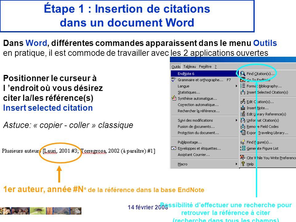 14 février 2008 Étape 1 : Insertion de citations dans un document Word Dans Word, différentes commandes apparaissent dans le menu Outils en pratique,