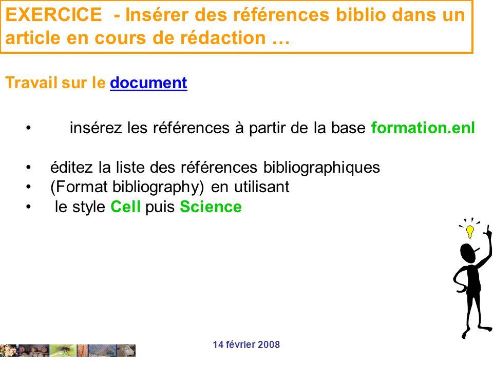 14 février 2008 EXERCICE - Insérer des références biblio dans un article en cours de rédaction … Travail sur le documentdocument insérez les référence