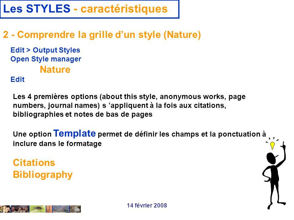 14 février 2008 Les STYLES - caractéristiques Les 4 premières options (about this style, anonymous works, page numbers, journal names) s appliquent à