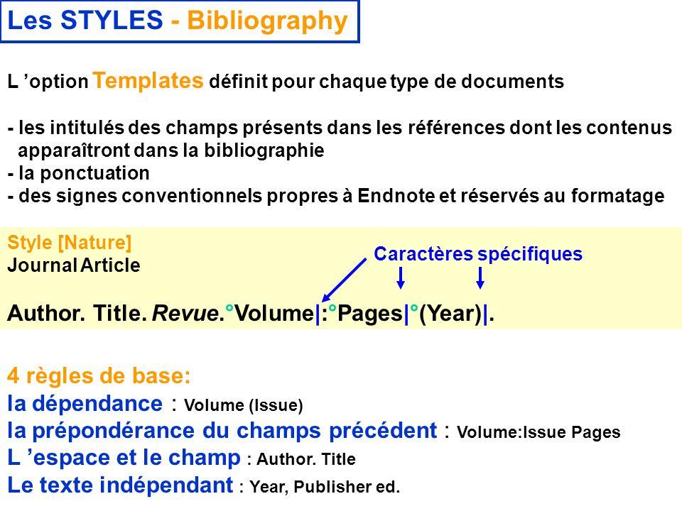 14 février 2008 Les STYLES - Bibliography L option Templates définit pour chaque type de documents - les intitulés des champs présents dans les référe
