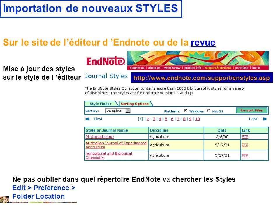 14 février 2008 Sur le site de léditeur d Endnote ou de la revuerevue Mise à jour des styles sur le style de l éditeur http://www.endnote.com/support/