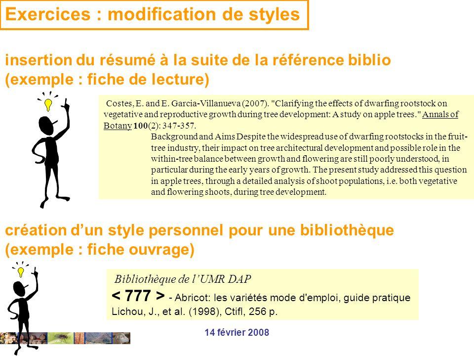 14 février 2008 Exercices : modification de styles création dun style personnel pour une bibliothèque (exemple : fiche ouvrage) Bibliothèque de lUMR D