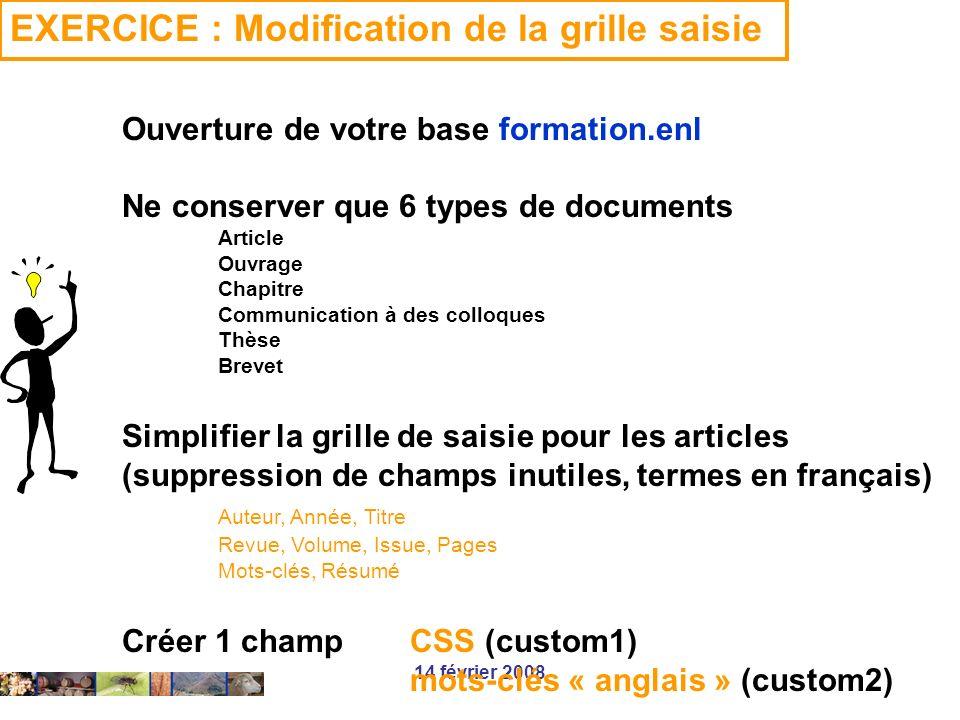 14 février 2008 Ouverture de votre base formation.enl Ne conserver que 6 types de documents Article Ouvrage Chapitre Communication à des colloques Thè