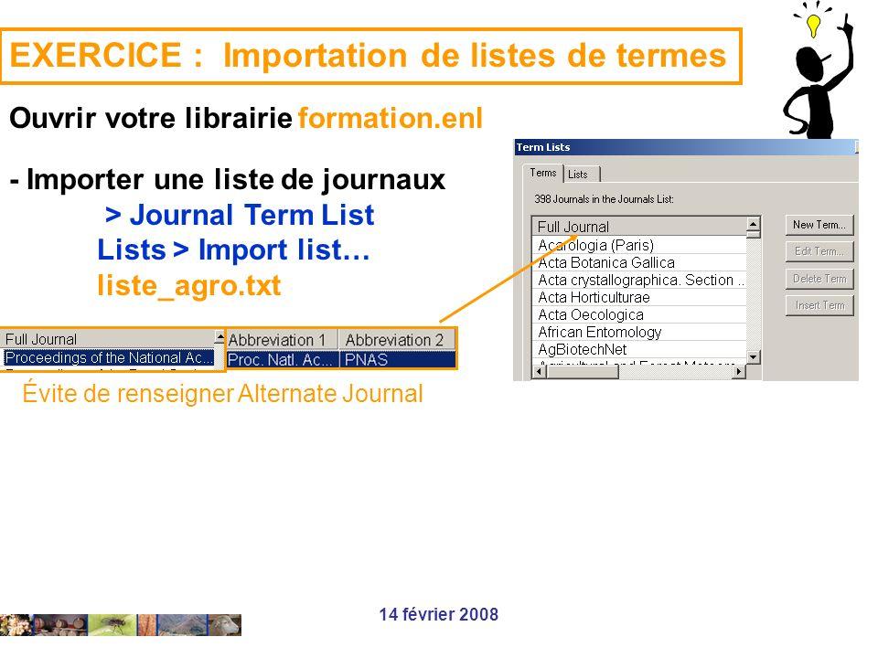 14 février 2008 EXERCICE : Importation de listes de termes Ouvrir votre librairie formation.enl - Importer une liste de journaux > Journal Term List L