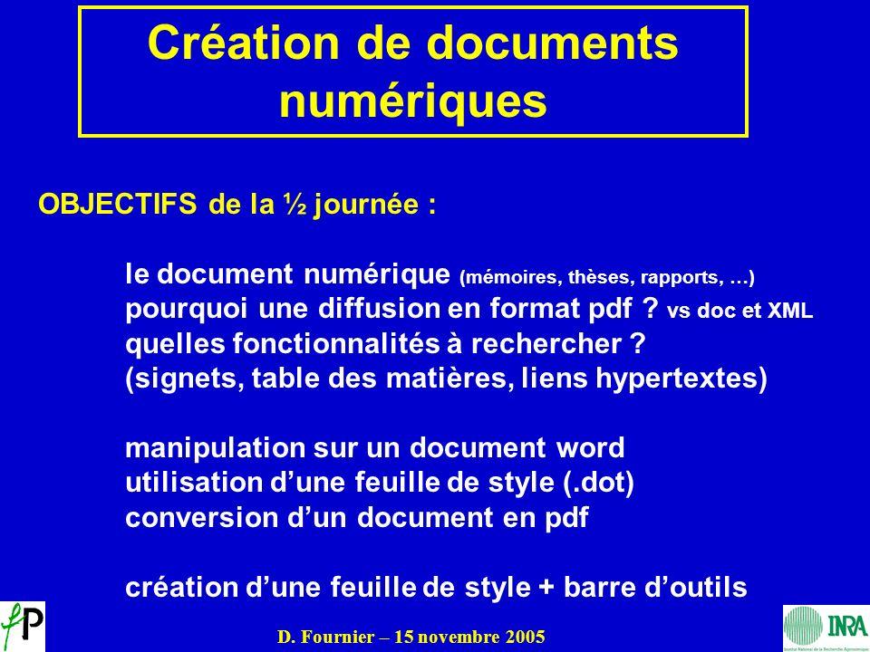 OBJECTIFS de la ½ journée : le document numérique (mémoires, thèses, rapports, …) pourquoi une diffusion en format pdf ? vs doc et XML quelles fonctio