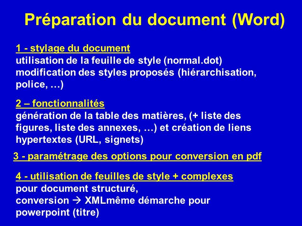 Préparation du document (Word) 1 - stylage du document utilisation de la feuille de style (normal.dot) modification des styles proposés (hiérarchisati