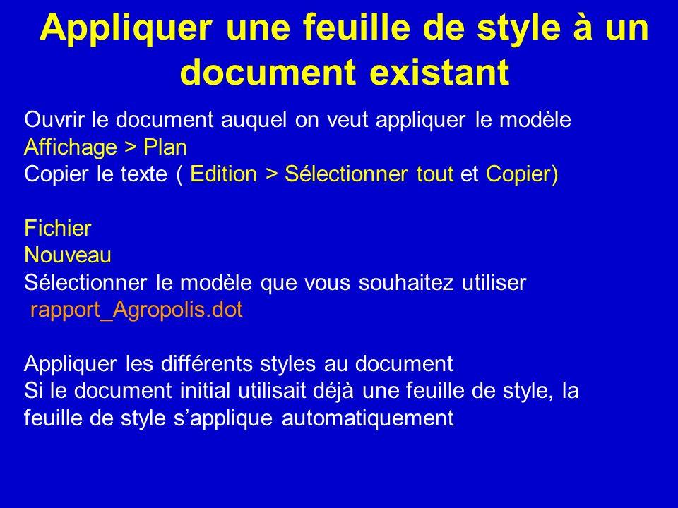 Appliquer une feuille de style à un document existant Ouvrir le document auquel on veut appliquer le modèle Affichage > Plan Copier le texte ( Edition