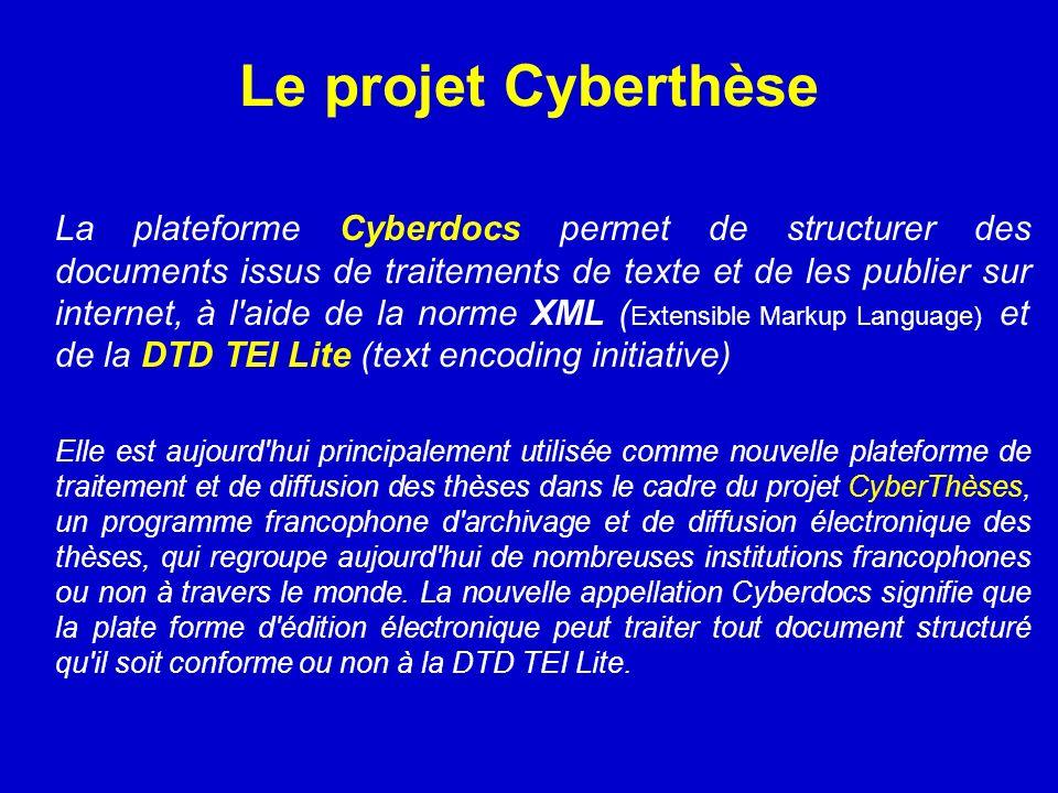 Le projet Cyberthèse La plateforme Cyberdocs permet de structurer des documents issus de traitements de texte et de les publier sur internet, à l'aide