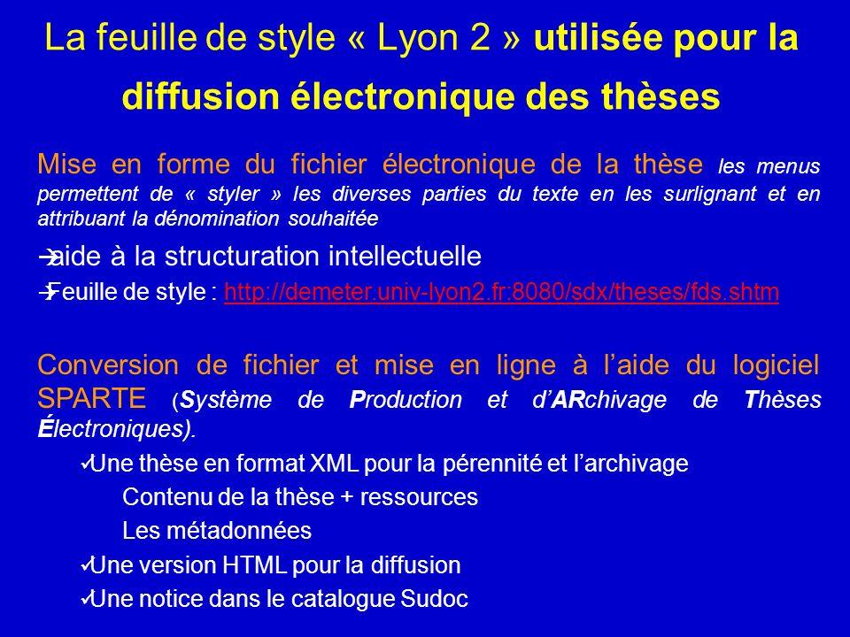 La feuille de style « Lyon 2 » utilisée pour la diffusion électronique des thèses Mise en forme du fichier électronique de la thèse les menus permette