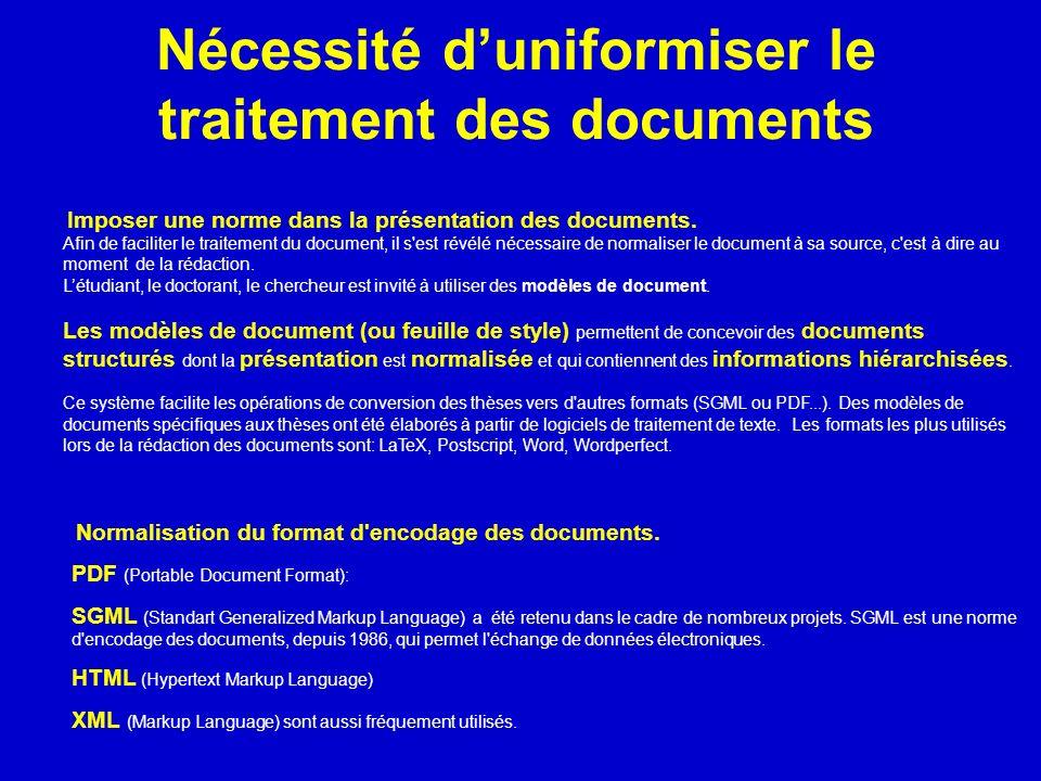 Nécessité duniformiser le traitement des documents Imposer une norme dans la présentation des documents. Afin de faciliter le traitement du document,