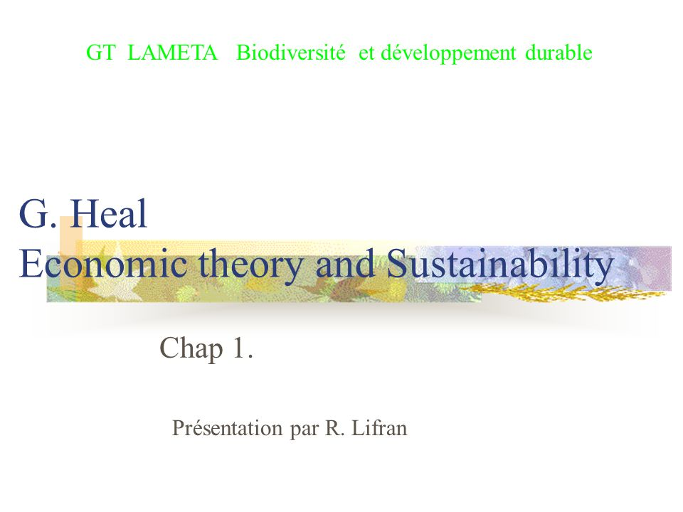 G.Heal Economic theory and Sustainability Chap 1.