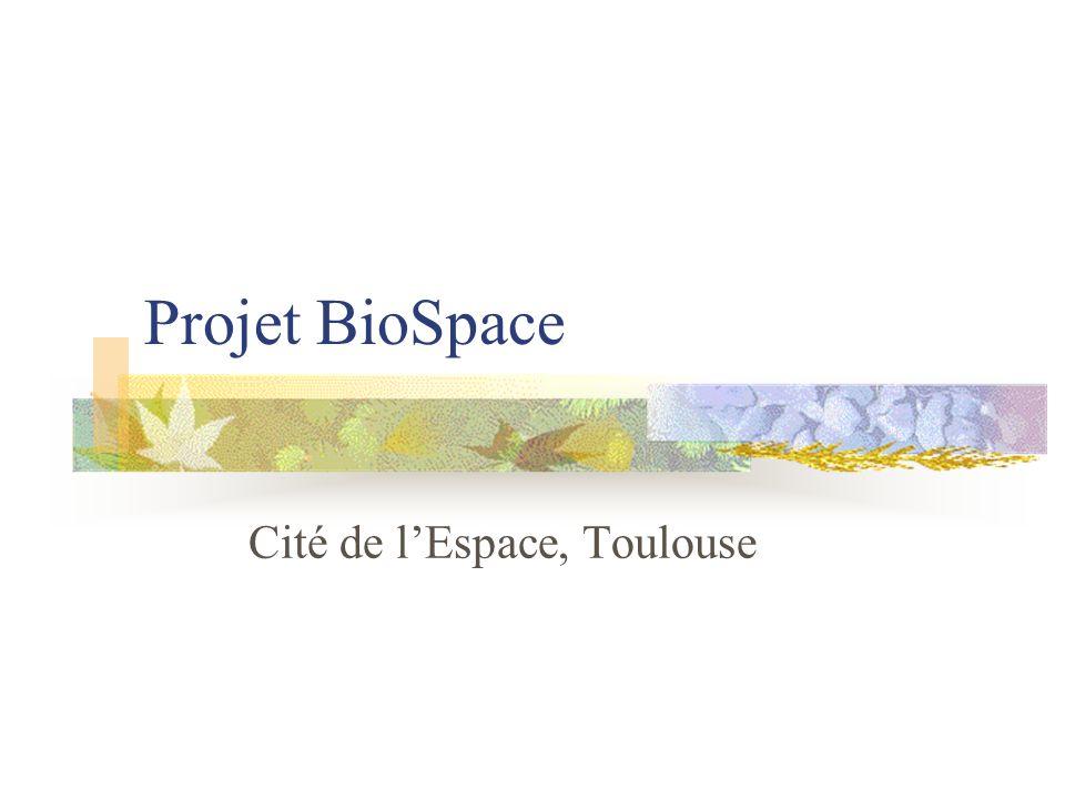 Projet BioSpace Cité de lEspace, Toulouse
