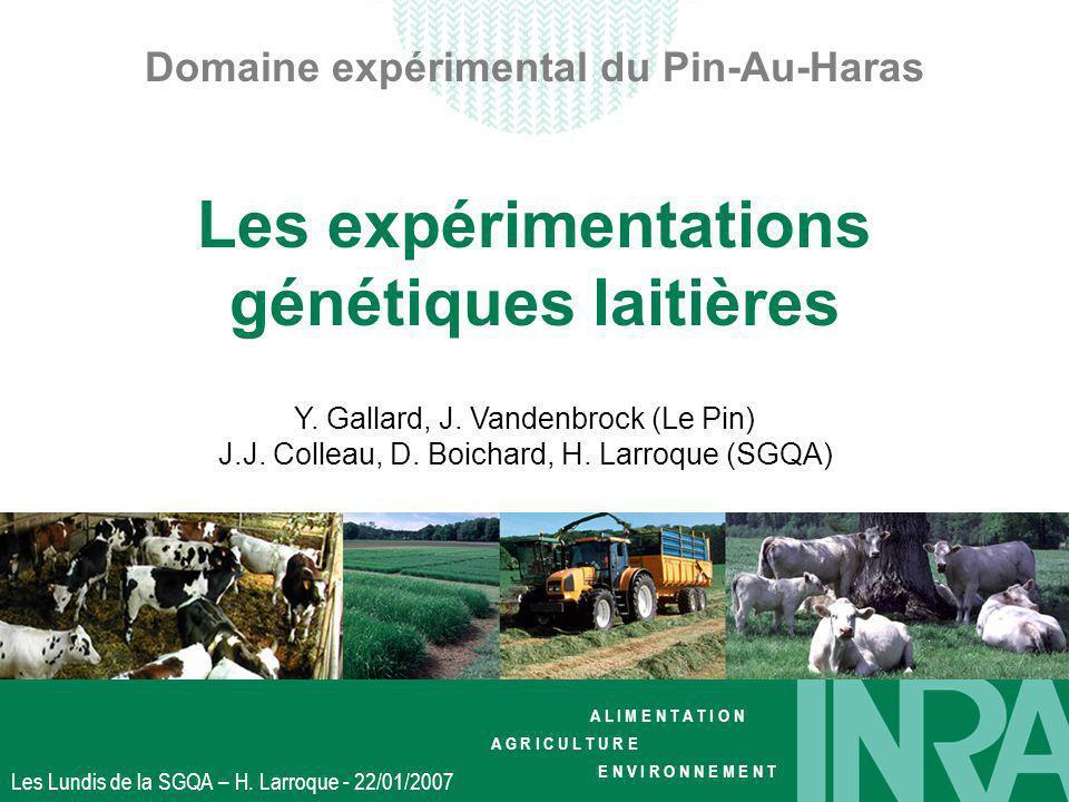 A L I M E N T A T I O N A G R I C U L T U R E E N V I R O N N E M E N T Les Lundis de la SGQA – H. Larroque - 22/01/2007 Domaine expérimental du Pin-A