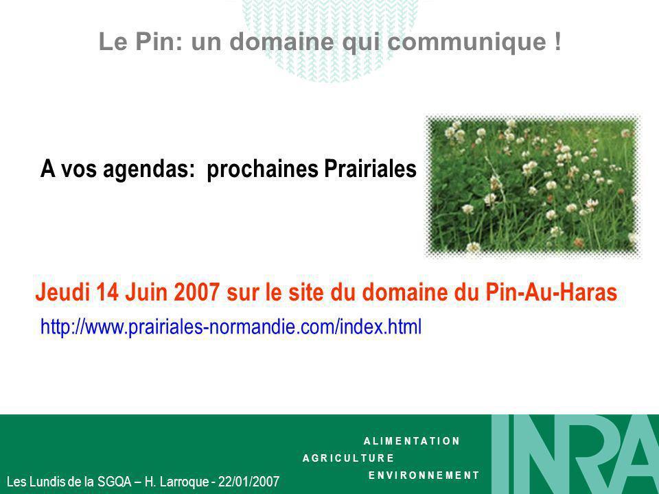 A L I M E N T A T I O N A G R I C U L T U R E E N V I R O N N E M E N T Les Lundis de la SGQA – H. Larroque - 22/01/2007 Le Pin: un domaine qui commun