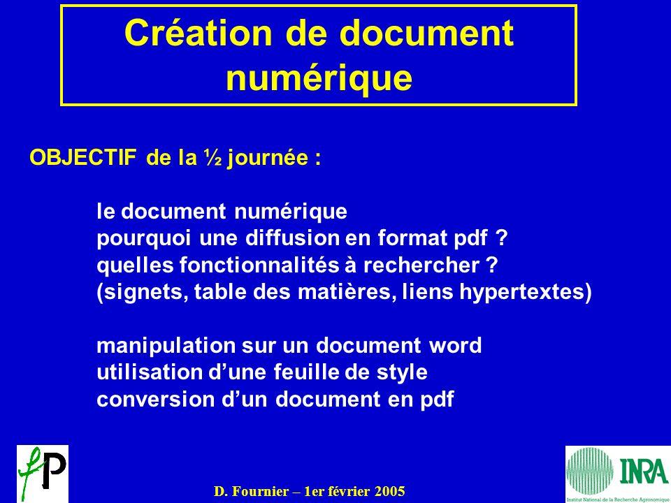 OBJECTIF de la ½ journée : le document numérique pourquoi une diffusion en format pdf ? quelles fonctionnalités à rechercher ? (signets, table des mat