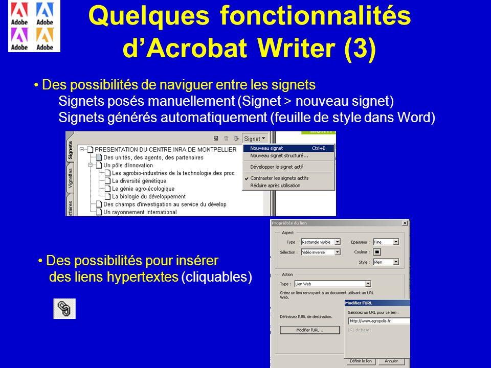 Quelques fonctionnalités dAcrobat Writer (3) Des possibilités de naviguer entre les signets Signets posés manuellement (Signet > nouveau signet) Signe