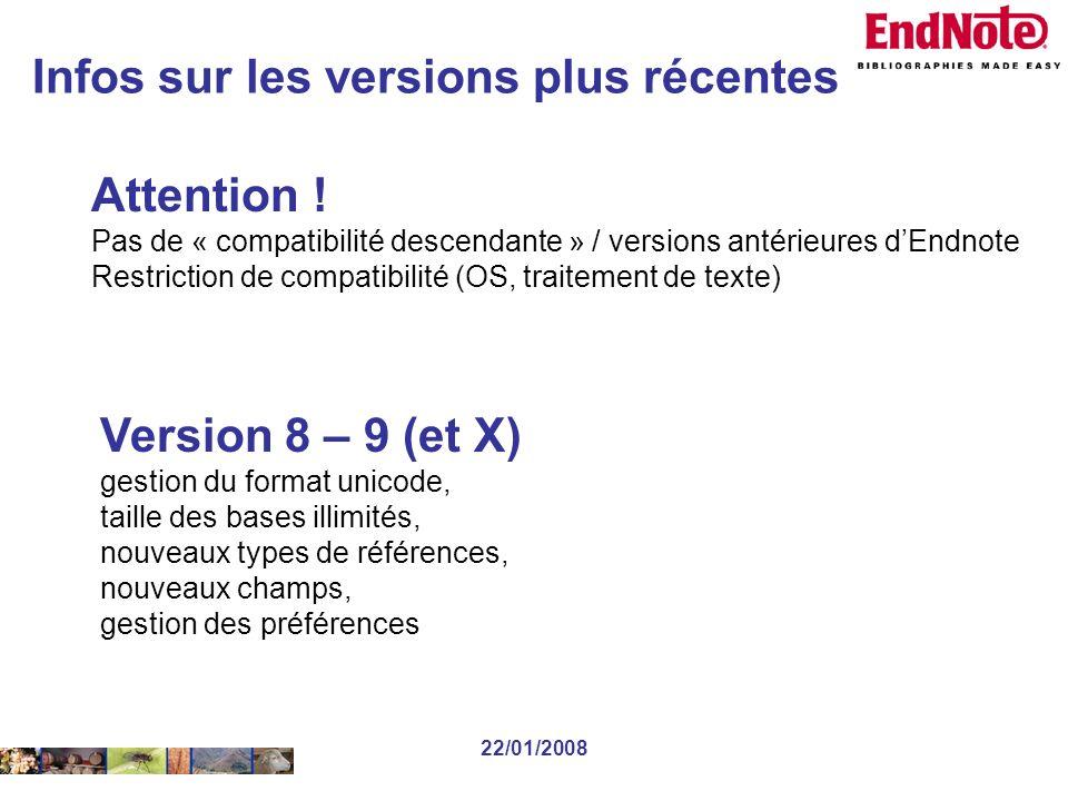 22/01/2008 Version 8 – 9 (et X) gestion du format unicode, taille des bases illimités, nouveaux types de références, nouveaux champs, gestion des préférences Attention .