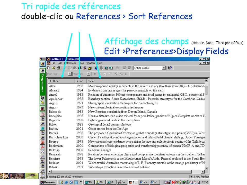 22/01/2008 Tri rapide des références double-clic ou References > Sort References Affichage des champs (Auteur, Date, Titre par défaut) Edit >Preferences>Display Fields