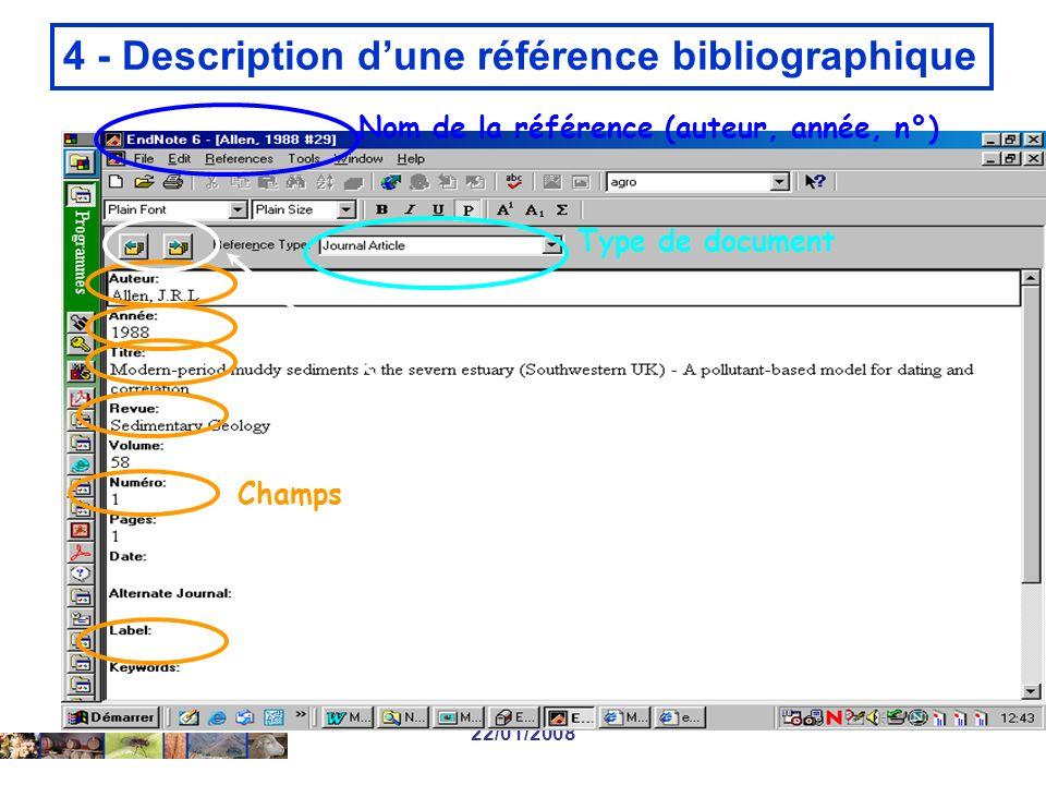 22/01/2008 4 - Description dune référence bibliographique Nom de la référence (auteur, année, n°) Type de document Champs Navigation entre références
