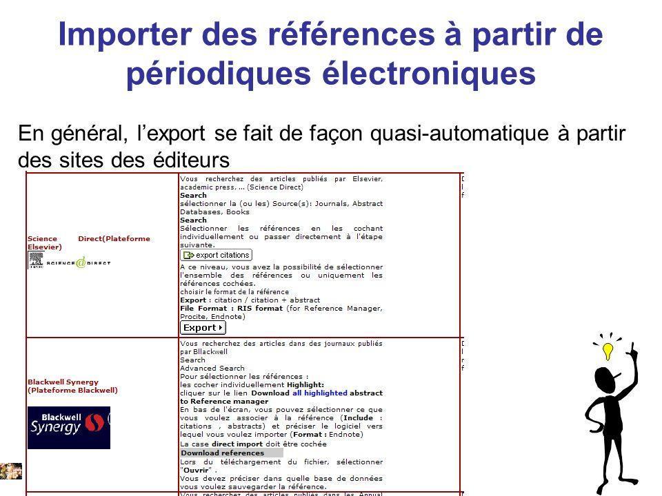 22/01/2008 En général, lexport se fait de façon quasi-automatique à partir des sites des éditeurs Importer des références à partir de périodiques électroniques