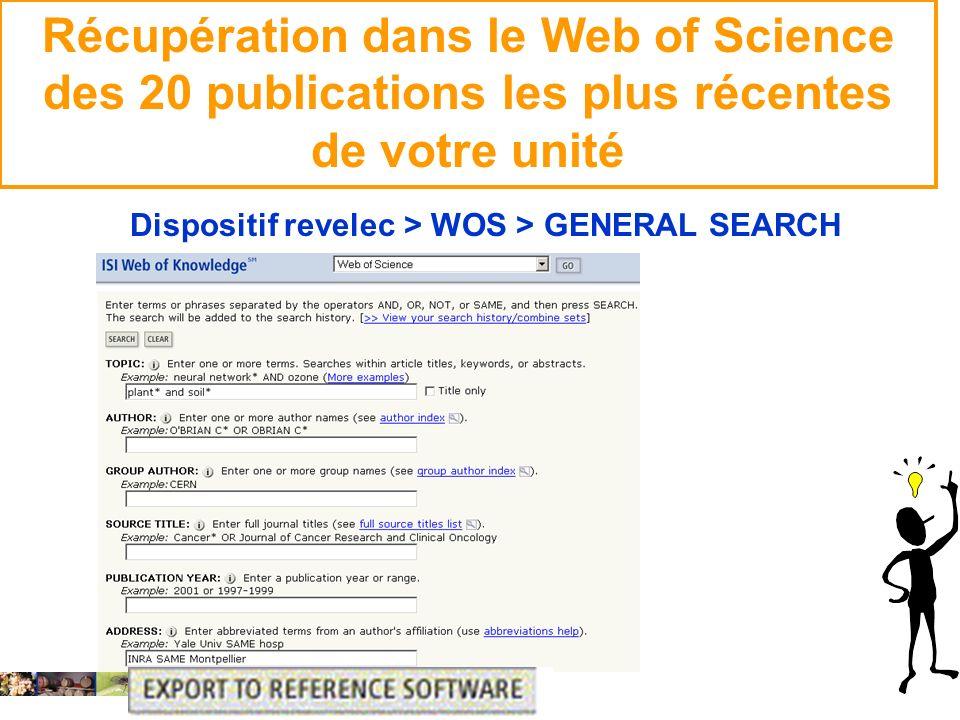 22/01/2008 Récupération dans le Web of Science des 20 publications les plus récentes de votre unité Dispositif revelec > WOS > GENERAL SEARCH