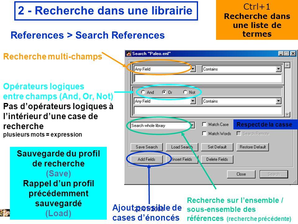 22/01/2008 2 - Recherche dans une librairie References > Search References Recherche multi-champs Opérateurs logiques entre champs (And, Or, Not) Pas dopérateurs logiques à lintérieur dune case de recherche plusieurs mots = expression Ajout possible de cases dénoncés Respect de la casse Sauvegarde du profil de recherche (Save) Rappel dun profil précédemment sauvegardé (Load) Recherche sur lensemble / sous-ensemble des références (recherche précédente) Ctrl+1 Recherche dans une liste de termes