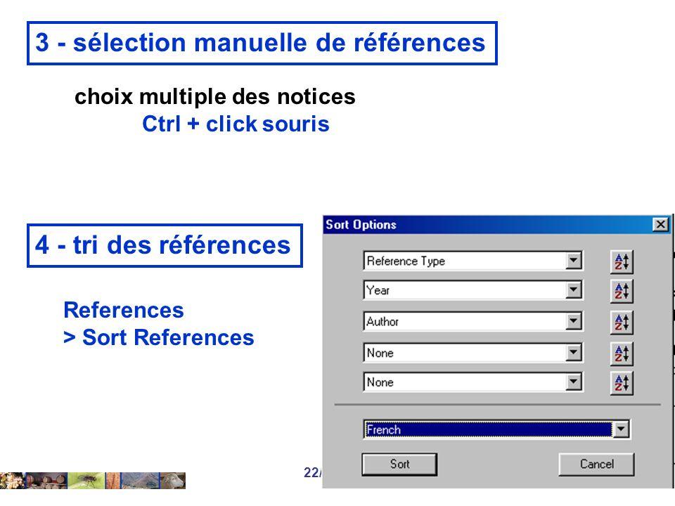 22/01/2008 4 - tri des références References > Sort References 3 - sélection manuelle de références choix multiple des notices Ctrl + click souris