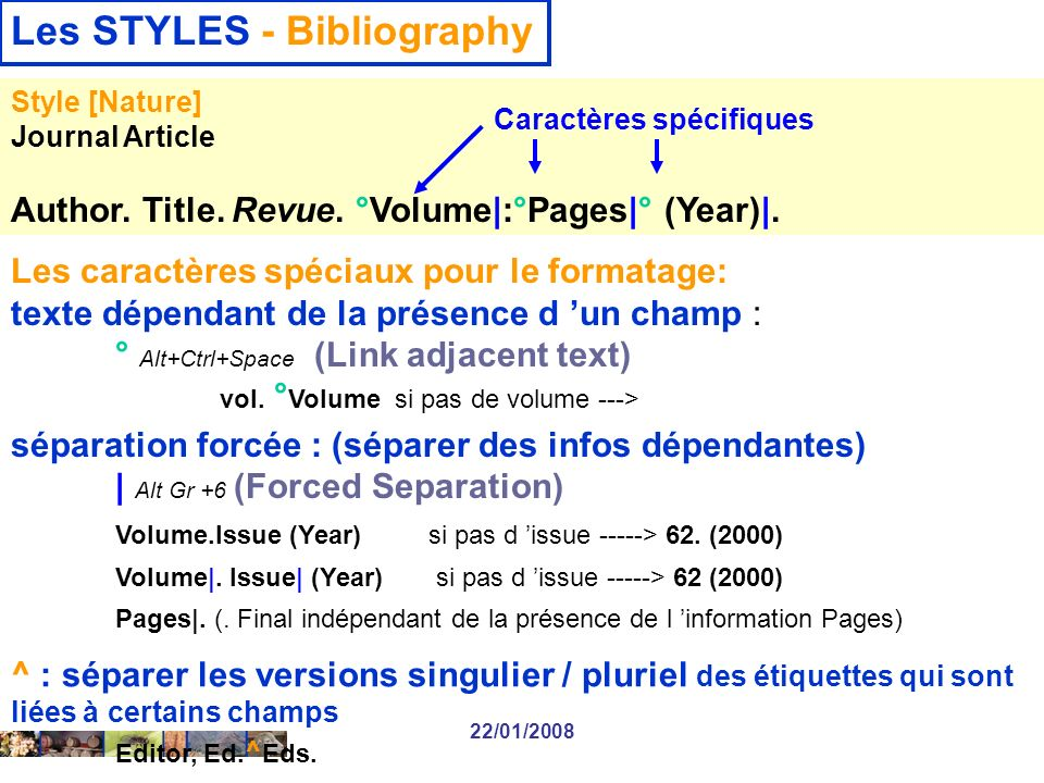 22/01/2008 Les STYLES - Bibliography Style [Nature] Journal Article Author.