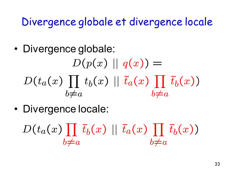 33 Divergence globale et divergence locale Divergence globale: Divergence locale: