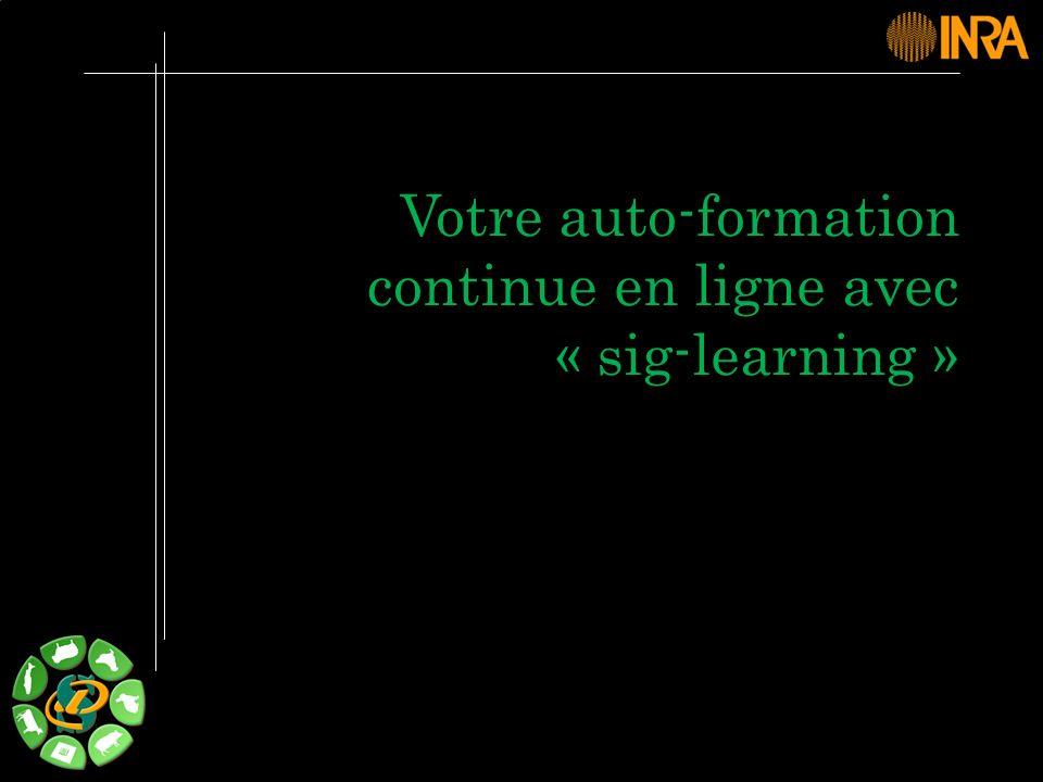 -- 44 -- Taper ladresse de « sig-learning » : http://sig-learning.toulouse.inra.fr/ 1 2 3 Authentification Accès à la liste des formations auxquelles lutilisateur sest inscrit.