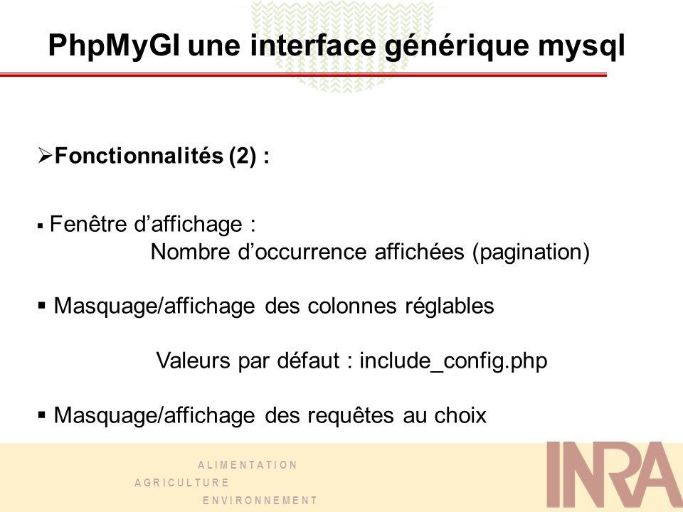 A L I M E N T A T I O N A G R I C U L T U R E E N V I R O N N E M E N T PhpMyGI une interface générique mysql Linterface : page dentrée