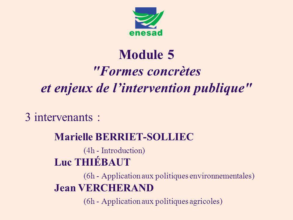 3 intervenants : Marielle BERRIET-SOLLIEC (4h - Introduction) Luc THIÉBAUT (6h - Application aux politiques environnementales) Jean VERCHERAND (6h - A