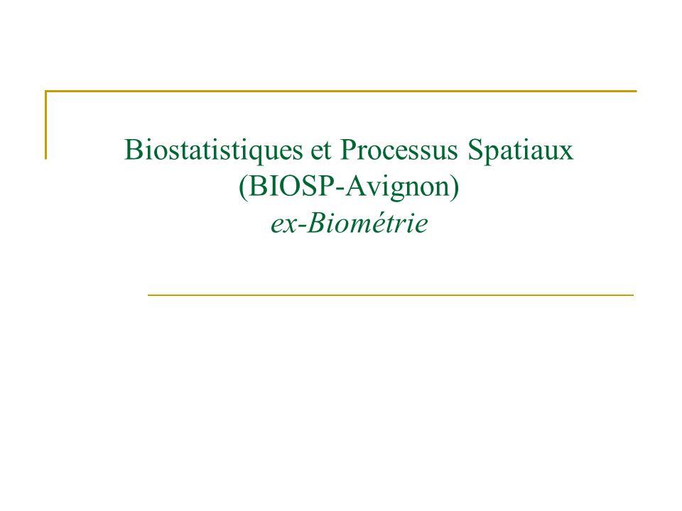 Biostatistiques et Processus Spatiaux (BIOSP-Avignon) ex-Biométrie