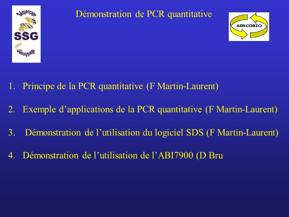 Démonstration de PCR quantitative 1.Principe de la PCR quantitative (F Martin-Laurent) 2.Exemple dapplications de la PCR quantitative (F Martin-Laurent) 3.