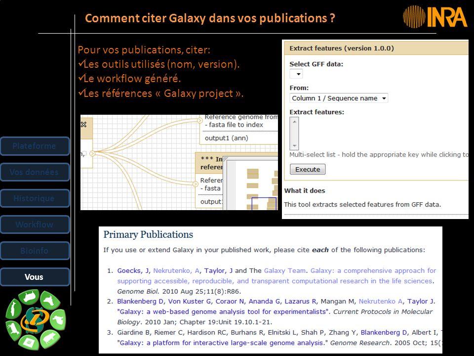 -- 44 -- Comment citer Galaxy dans vos publications ? Pour vos publications, citer: Les outils utilisés (nom, version). Le workflow généré. Les référe