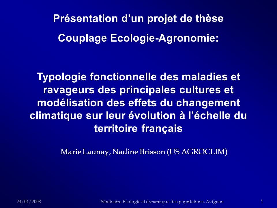 Marie Launay, Nadine Brisson (US AGROCLIM) 24/01/20081Séminaire Ecologie et dynamique des populations, Avignon Présentation dun projet de thèse Coupla