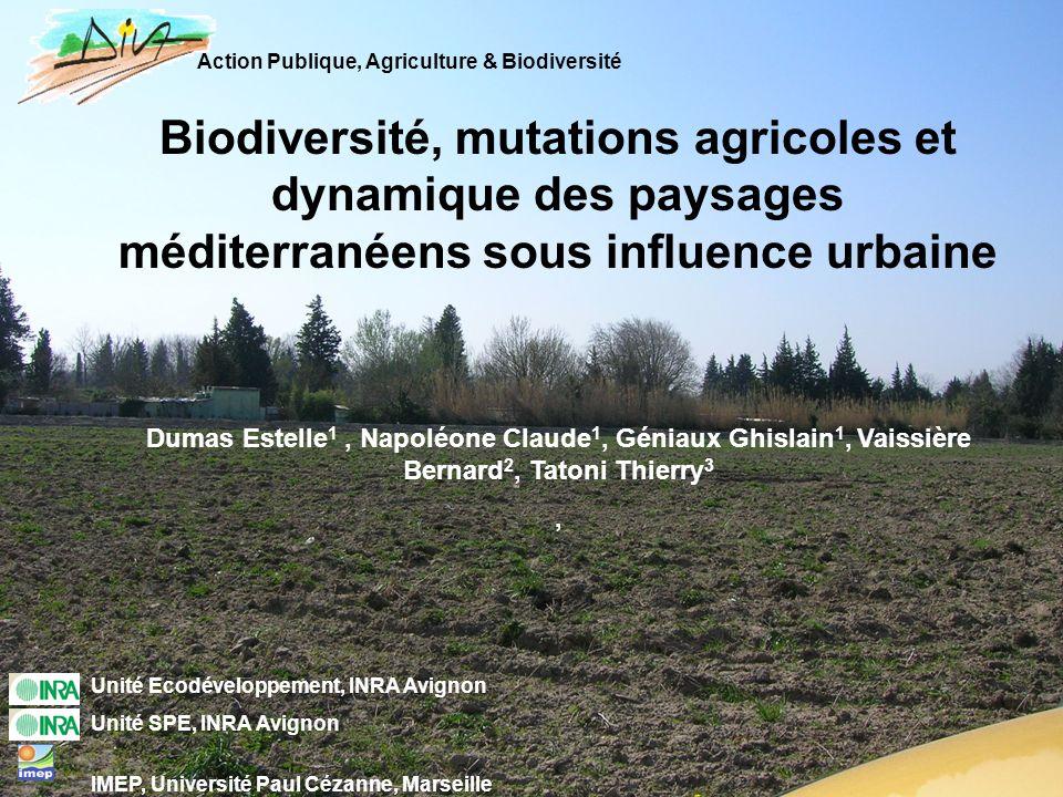 Action Publique, Agriculture & Biodiversité Biodiversité, mutations agricoles et dynamique des paysages méditerranéens sous influence urbaine Dumas Es