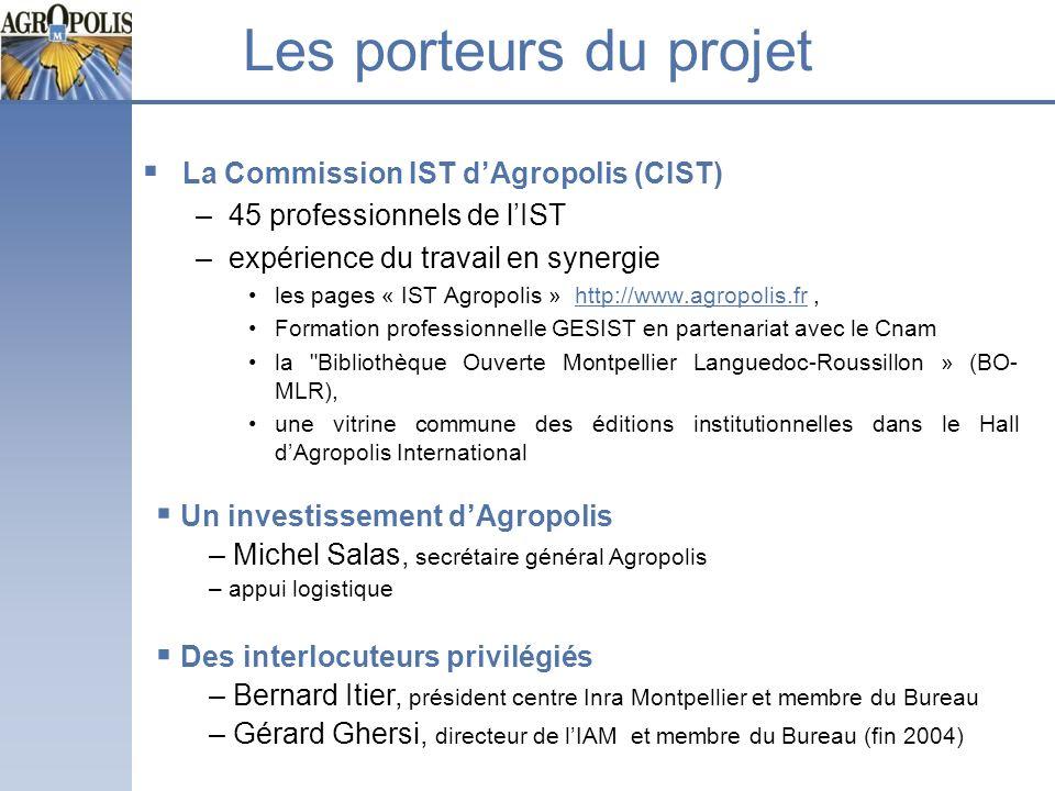 Les porteurs du projet La Commission IST dAgropolis (CIST) –45 professionnels de lIST –expérience du travail en synergie les pages « IST Agropolis » h