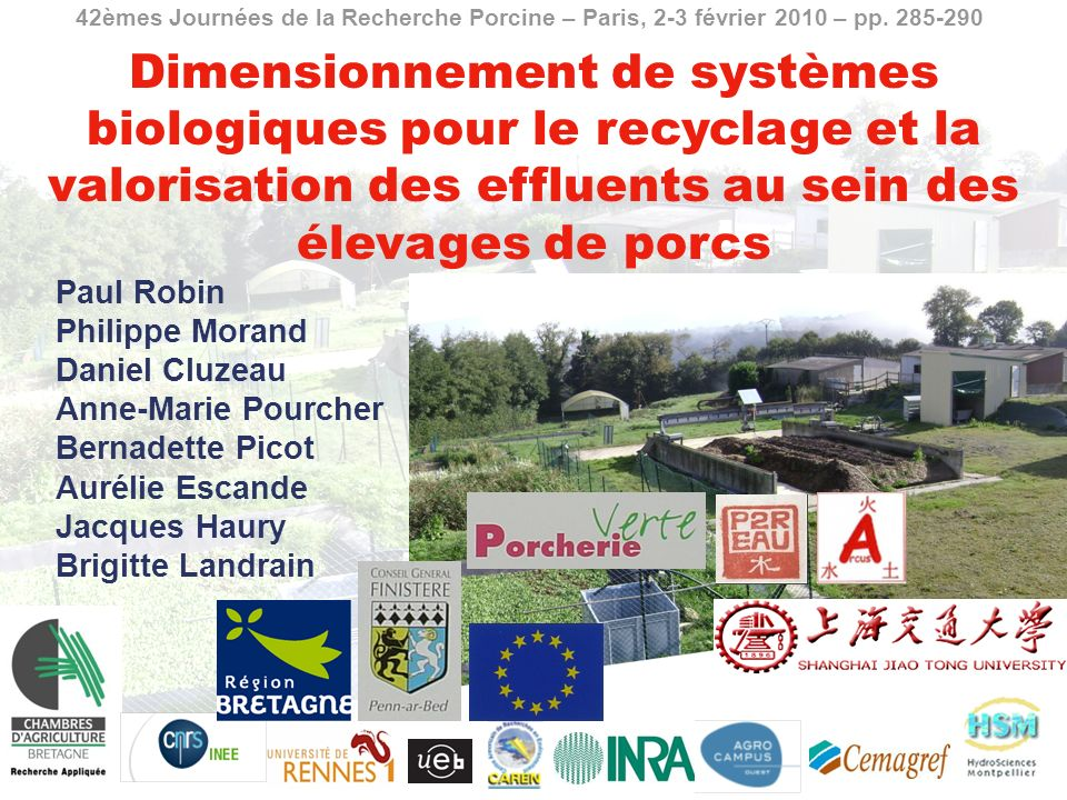 Dimensionnement de systèmes biologiques pour le recyclage et la valorisation des effluents au sein des élevages de porcs 42èmes Journées de la Recherche Porcine – Paris, 2-3 février 2010 – pp.