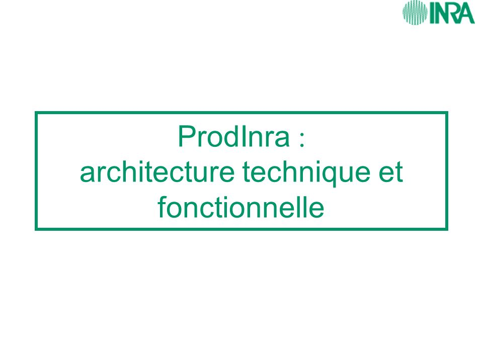ProdInra : architecture technique et fonctionnelle