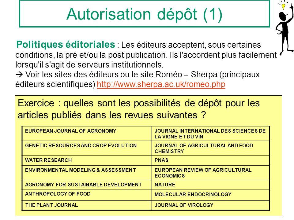 Autorisation dépôt (1) Politiques éditoriales : Les éditeurs acceptent, sous certaines conditions, la pré et/ou la post publication.
