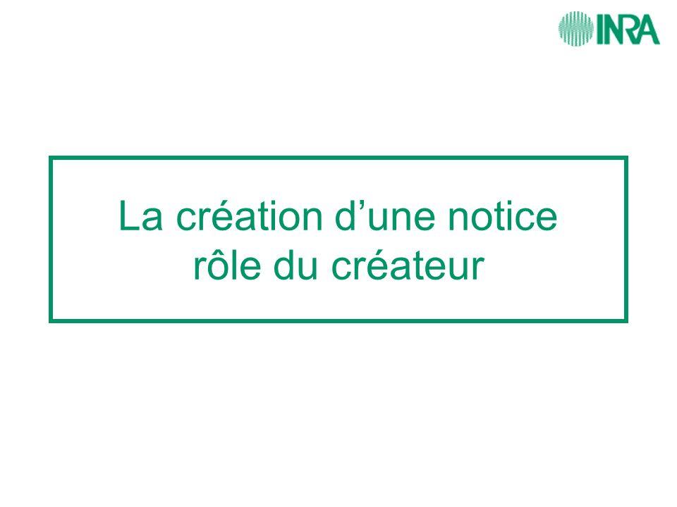 La création dune notice rôle du créateur