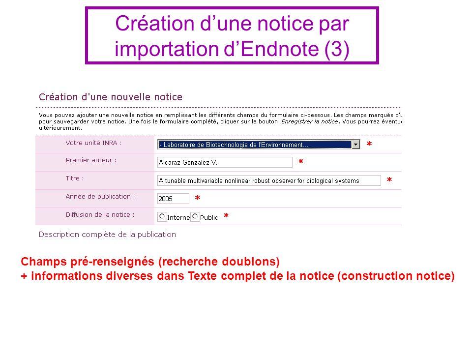 Champs pré-renseignés (recherche doublons) + informations diverses dans Texte complet de la notice (construction notice) Création dune notice par impo
