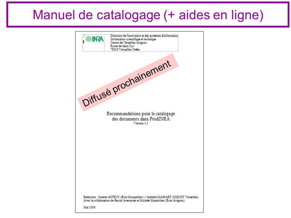 Manuel de catalogage (+ aides en ligne) Diffusé prochainement