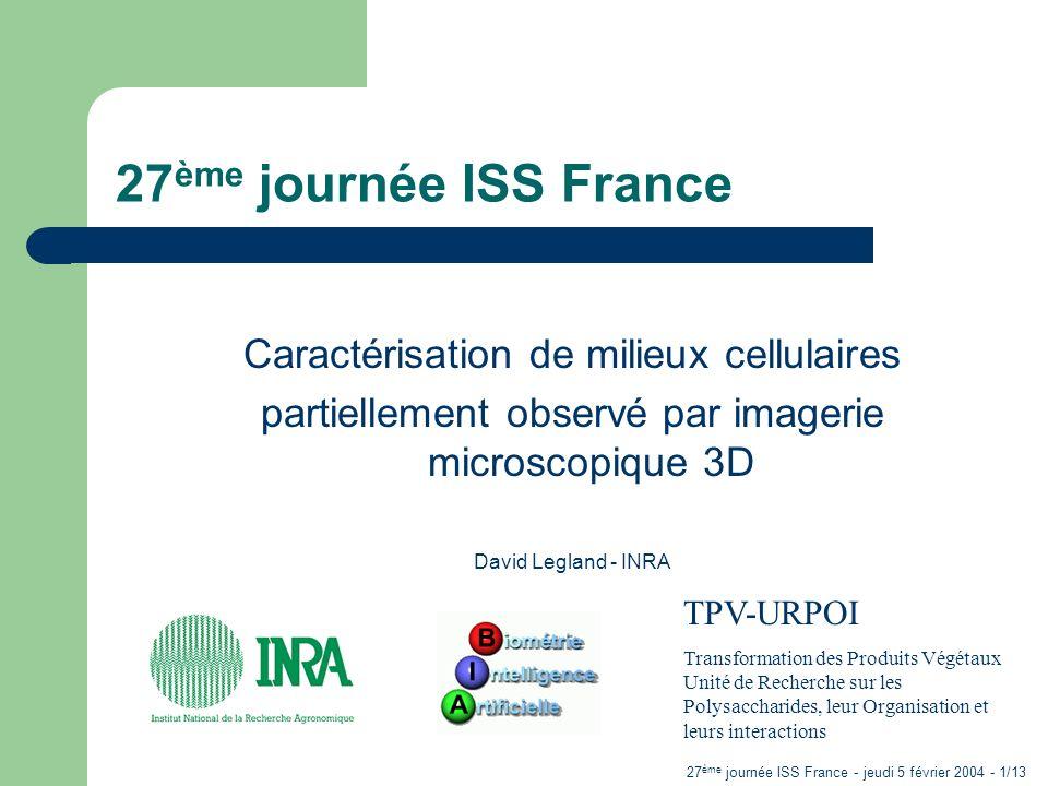 27 ème journée ISS France - jeudi 5 février 2004 - 1/13 27 ème journée ISS France Caractérisation de milieux cellulaires partiellement observé par ima