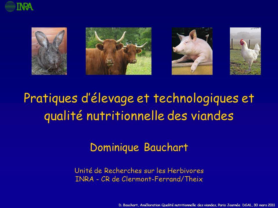 D. Bauchart, Amélioration Qualité nutritionnelle des viandes, Paris Journée DGAL, 30 mars 2011 Dominique Bauchart Unité de Recherches sur les Herbivor